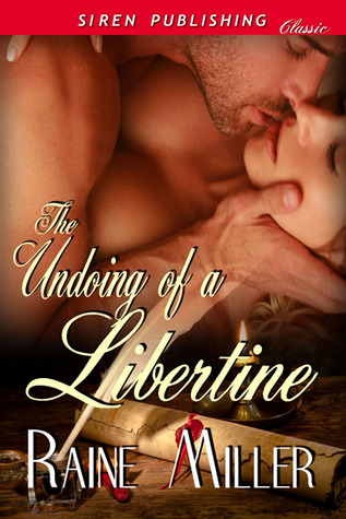 The Undoing of a Libertine by Raine Miller