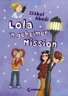 Lola in geheimer Mission (Lola, #3)