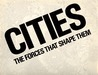 Cities The Forces That Shape Them