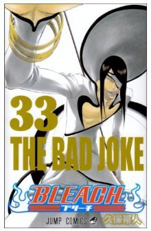 Bleach, Vol. 33: The Bad Joke (Bleach #33)