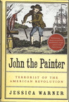 John the Painter: Terrorist of the American Revolution