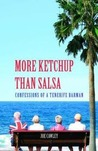 More Ketchup Than Salsa - Confessions of a Tenerife Barman