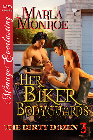Her Biker Bodyguards by Marla Monroe