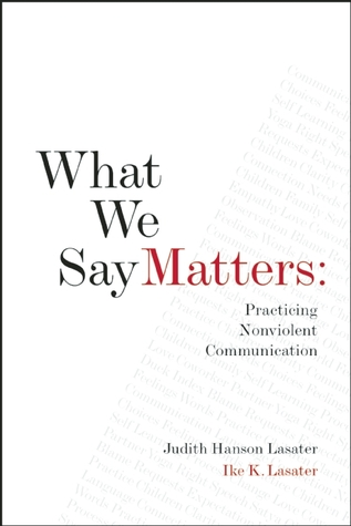 What We Say Matters by Judith Hanson Lasater
