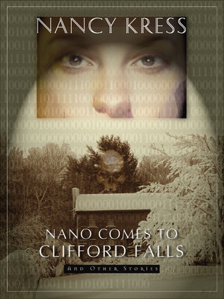Nano Comes to Clifford Falls by Nancy Kress