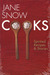 Jane Snow Cooks: Spirited Recipes And Stories:: Spirited Recipes And Stories