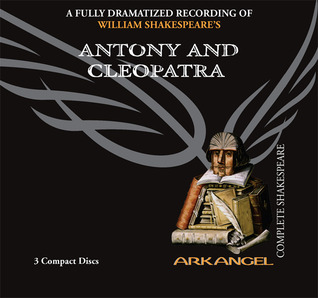 Antony and Cleopatra (Arkangel Complete Shakespeare)