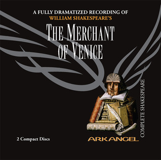 The Merchant of Venice (Arkangel Complete Shakespeare)