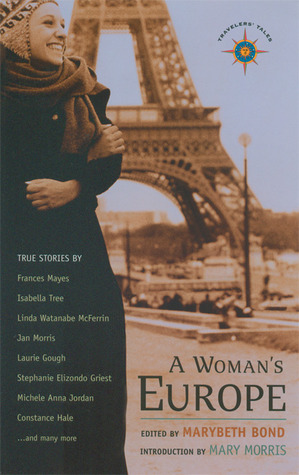 A Woman's Europe by Marybeth Bond