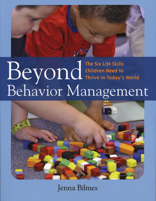Beyond Behavior Management by Jenna Bilmes