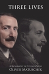 Three Lives: A Biography of Stefan Zweig