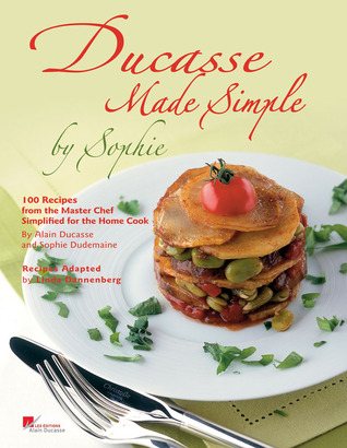 Ducasse Made Simple by Sophie by Alain Ducasse