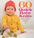 60 Quick Baby Knits: Blankets, Booties, Sweaters & More in Cascade 220� Superwash