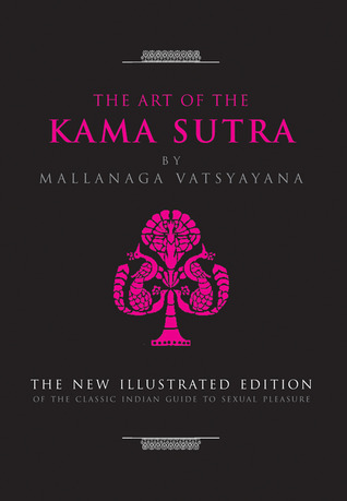 The Art of the Kama Sutra by Mallanaga Vātsyāyana