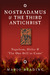 Nostradamus & The Third Antichrist: Napoleon, Hitler & 'The One Still to Come'