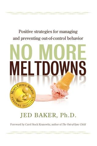 No More Meltdowns by Jed Baker