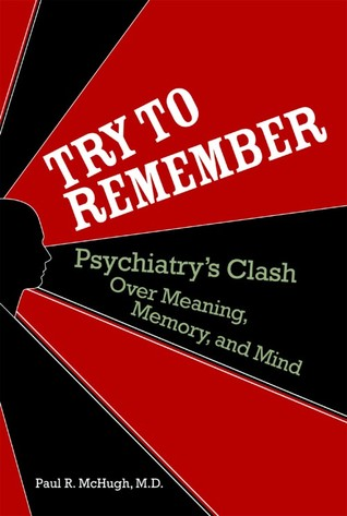 Try to Remember by Paul R. McHugh