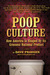 Poop Culture: How America Is Shaped by Its Grossest National Product