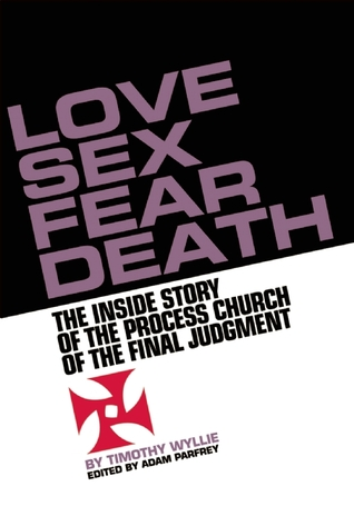 Love, Sex, Fear, Death by Timothy Wyllie