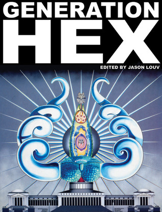 Generation Hex by Jason Louv