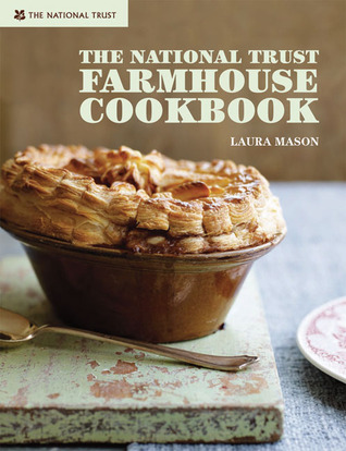 The National Trust Farmhouse Cookbook