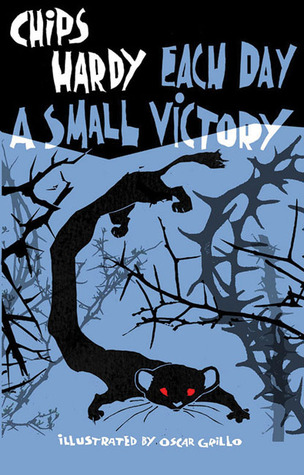 Each Day a Small Victory by Chips Hardy