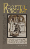 Rossetti's Wombat: Pre-Raphaelites and Australian Animals in Victorian London