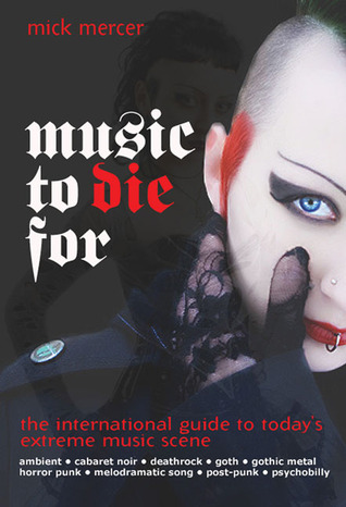 Music to Die For: The International Guide to the Last Great Underground Scene