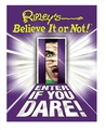 Ripley's Believe It or Not! Enter If You Dare!