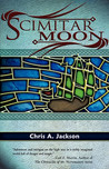 Scimitar Moon by Chris A. Jackson