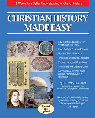 Christian History Made Easy: 13 Weeks to a Better Understanding of Church History