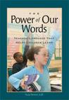 Power of Our Words, The: Teacher Language That Helps Children Learn