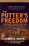 The Potter's Freedom: A Defense of the Reformation and the Rebuttal of Norman Geisler's Choosen But Free