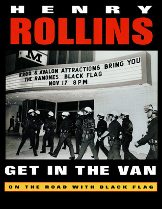 Get in the Van by Henry Rollins