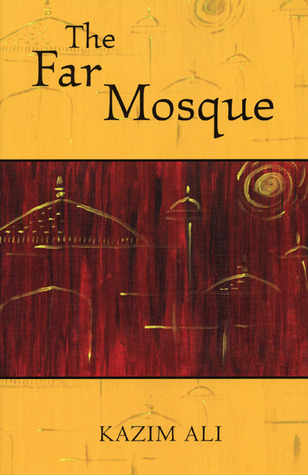 The Far Mosque by Kazim Ali