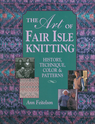 The Art of Fair Isle Knitting by Ann Feitelson