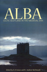 Alba: Celtic Scotland in the Medieval Era