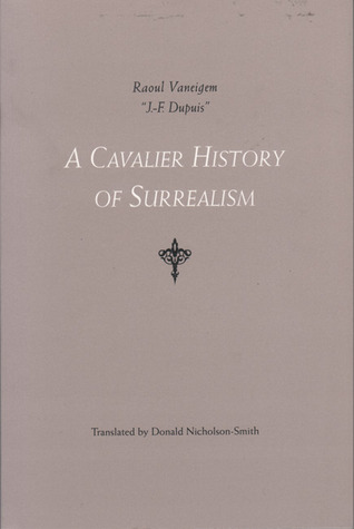 A Cavalier History of Surrealism by Raoul Vaneigem