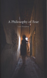A Philosophy of Fear