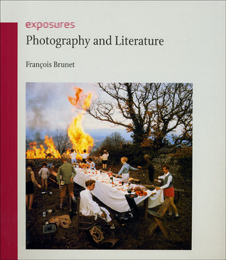 Photography and Literature by FranCois Brunet