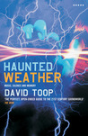 Haunted Weather: Music, Silence and Memory