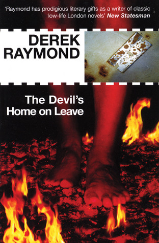 The Devil's Home on Leave by Derek Raymond