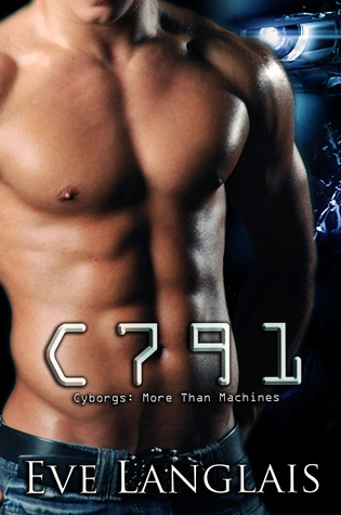 C791 (Cyborgs: More Than Machines, #1)