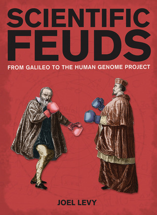 Scientific Feuds by Joel Levy