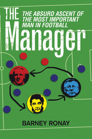 The Manager by Barney Ronay