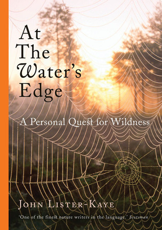 At the Water's Edge: A Personal Quest for Wildness
