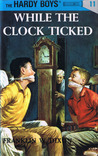 While the Clock Ticked (Hardy Boys, #11)