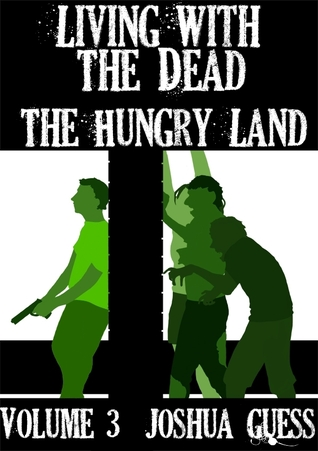 The Hungry Land by Joshua Guess