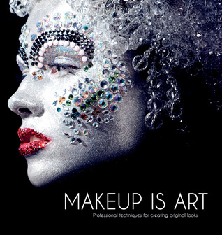 makeup is art professional techniques for creating original looks pdf