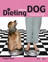 Dieting With My Dog: One Busy Life; Two Full Figures and Unconditional Love